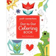 Posh Connections A Dot-to-Dot Coloring Book for Adults by Duffendack, Steve, 9781449481841