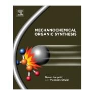 Mechanochemical Organic Synthesis 9780128021842N