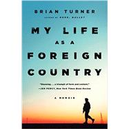 My Life As a Foreign Country by Turner, Brian, 9780393351842