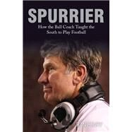 Spurrier How The Ball Coach Taught the South to Play Football by Henry, Ran, 9780762791842