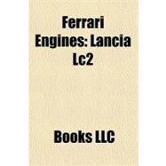 Ferrari Engines : Lancia Lc2 by , 9781156331842