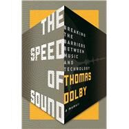 The Speed of Sound Breaking the Barriers Between Music and Technology: A Memoir by Dolby, Thomas, 9781250071842