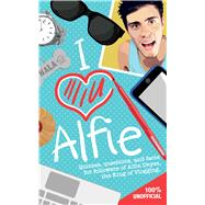 I Love Alfie Quizzes, Questions, and Facts for Followers of Alfie Deyes, the King of Vlogging by Michael O'Mara Books, Ltd., 9781449471842