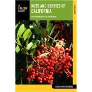 Nuts and Berries of California: Tips and Recipes for Gatherers by Nyerges, Christopher, 9781493001842