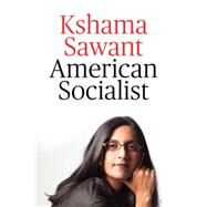 American Socialist by Sawant, Kshama, 9781784781842
