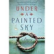 Under a Painted Sky by Lee, Stacey, 9780147511843