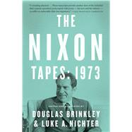 The Nixon Tapes by Brinkley, Douglas; Nichter, Luke, 9780544811843