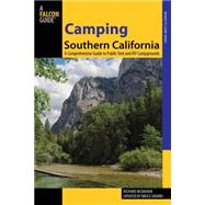 Camping Southern California, 2nd A Comprehensive Guide To Public Tent And Rv Campgrounds