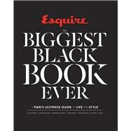 Esquire The Biggest Black Book Ever A Man's Ultimate Guide to Life and Style by Unknown, 9781618371843