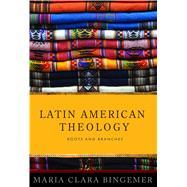 Latin American Theology by Bingemer, Maria Clara, 9781626981843