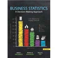 Business Statistics by Groebner, David F.; Shannon, Patrick W.; Fry, Phillip C., 9780133021844