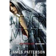 Nevermore by Patterson, James, 9780316101844