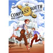 Compass South by Larson, Hope; Mock, Rebecca, 9781250121844