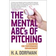 The Mental Abcs of Pitching by Dorfman, H. A.; Wolff, Rick, 9781630761844