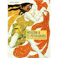 Moscow & St. Petersburg 1900-1920 by Bowlt, John E., 9780865651845