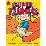 Super Turbo Meets the Cat-nappers by Kirby, Lee; O'Connor, George, 9781534411845