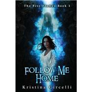 Follow Me Home by Circelli, Kristina, 9781682611845