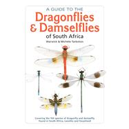 A Guide to the Dragonflies & Damselflies of South Africa by Tarboton, Warwick; Tarboton, Michele, 9781775841845