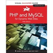 PHP and MySQL for Dynamic Web Sites Visual QuickPro Guide by Ullman, Larry, 9780134301846