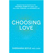 Choosing Love by Boyle, Sherianna, 9781440591846