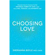 Choosing Love by Boyle, Sherianna, 9781440591846