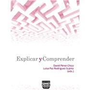 Explicar y comprender / Explain and understand by Chico, David Pérez; Suárez, Luisa Paz Rodríguez, 9788492751846