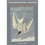 Transporting Visions: The Movement of Images in Early America by Roberts, Jennifer L., 9780520251847