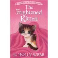 The Frightened Kitten by Webb, Holly; Williams, Sophy, 9781589251847