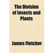 The Division of Insects and Plants by Fletcher, James, 9781154531848