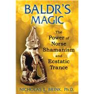 Baldr's Magic by Brink, Nicholas E., Ph.D., 9781591431848