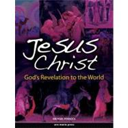 Jesus Christ : God's Revelation to the World by Pennock, Michael, 9781594711848