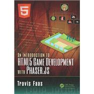 An Introduction to HTML5 Game Development with Phaser.js by Faas; Travis, 9781138921849