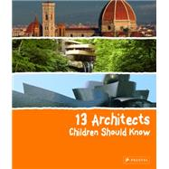 13 Architects Children Should Know by Heine, Florian, 9783791371849