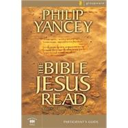Bible Jesus Read : An Eight Session Exploration of the Old Testament by Philip Yancey, 9780310241850