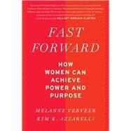 Fast Forward by Verveer, Melanne; Azzarelli, Kim K.; Clinton, Hillary Rodham, 9780544811850