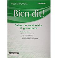 Bien Dit! Vocabulary and Grammar Workbook, Level 3 by Holt Mcdougal, 9780547951850