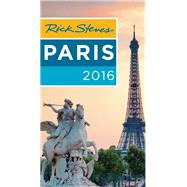 Rick Steves Paris 2016 by Steves, Rick; Smith, Steve; Openshaw, Gene, 9781631211850
