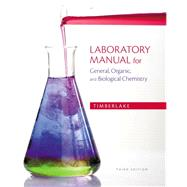 Laboratory Manual for General, Organic, and Biological Chemistry by Timberlake, Karen C., 9780321811851
