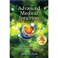Advanced Medical Intuition by Zion, Tina M., 9781608081851
