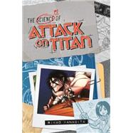 The Science of Attack on Titan by YANAGITA, RIKAOISAYAMA, HAJIME, 9781632361851