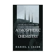 Introduction to Atmospheric Chemistry by Jacob, Daniel J., 9780691001852