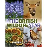 The British Wildlife Year by Couzens, Dominic, 9780719811852