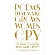 Poems That Make Grown Women Cry by Holden, Anthony; Holden, Ben, 9781501121852