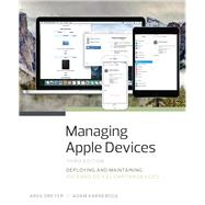 Managing Apple Devices Deploying and Maintaining iOS 9 and OS X El Capitan Devices by Dreyer, Arek; Karneboge, Adam, 9780134301853