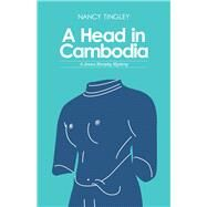A Head in Cambodia by Tingley, Nancy, 9780804011853