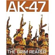 Ak-47 - the Grim Reaper by Iannamico, Frank, 9780982391853
