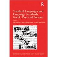 Standard Languages and Language Standards û Greek, Past and Present by Georgakopoulou,Alexandra, 9781138261853