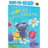 Mouse Loves Spring by Thompson, Lauren; Erdogan, Buket, 9781534401853