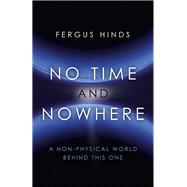 No Time and Nowhere by Hinds, Fergus, 9781785351853