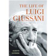 The Life of Luigi Giussani by Savorana, Alberto, 9780773551855